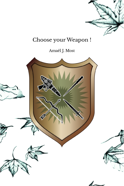 Choose your Weapon !