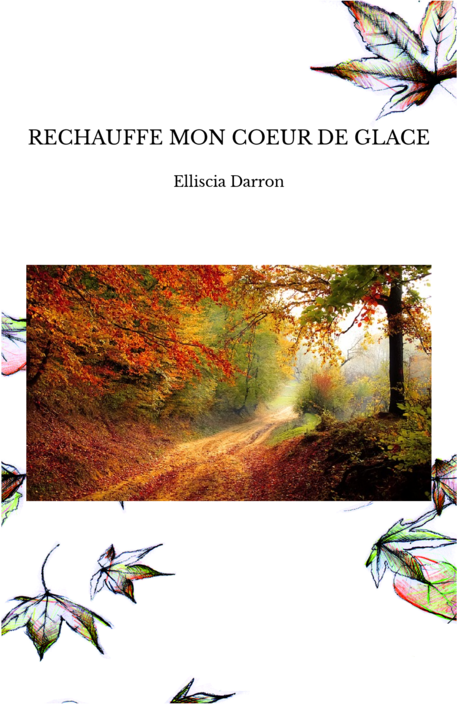 RECHAUFFE MON COEUR DE GLACE