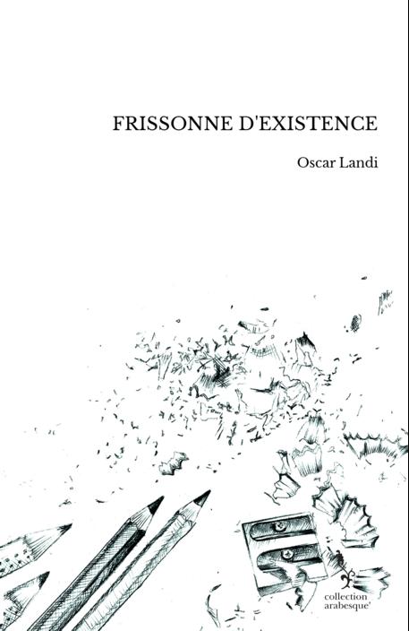FRISSONNE D'EXISTENCE