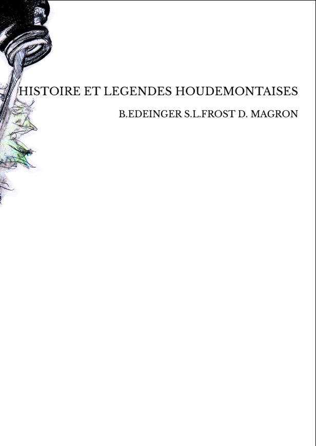 HISTOIRE ET LEGENDES HOUDEMONTAISES