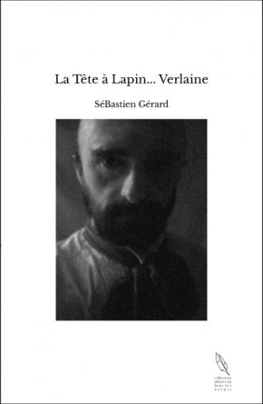 La Tête à Lapin... Verlaine