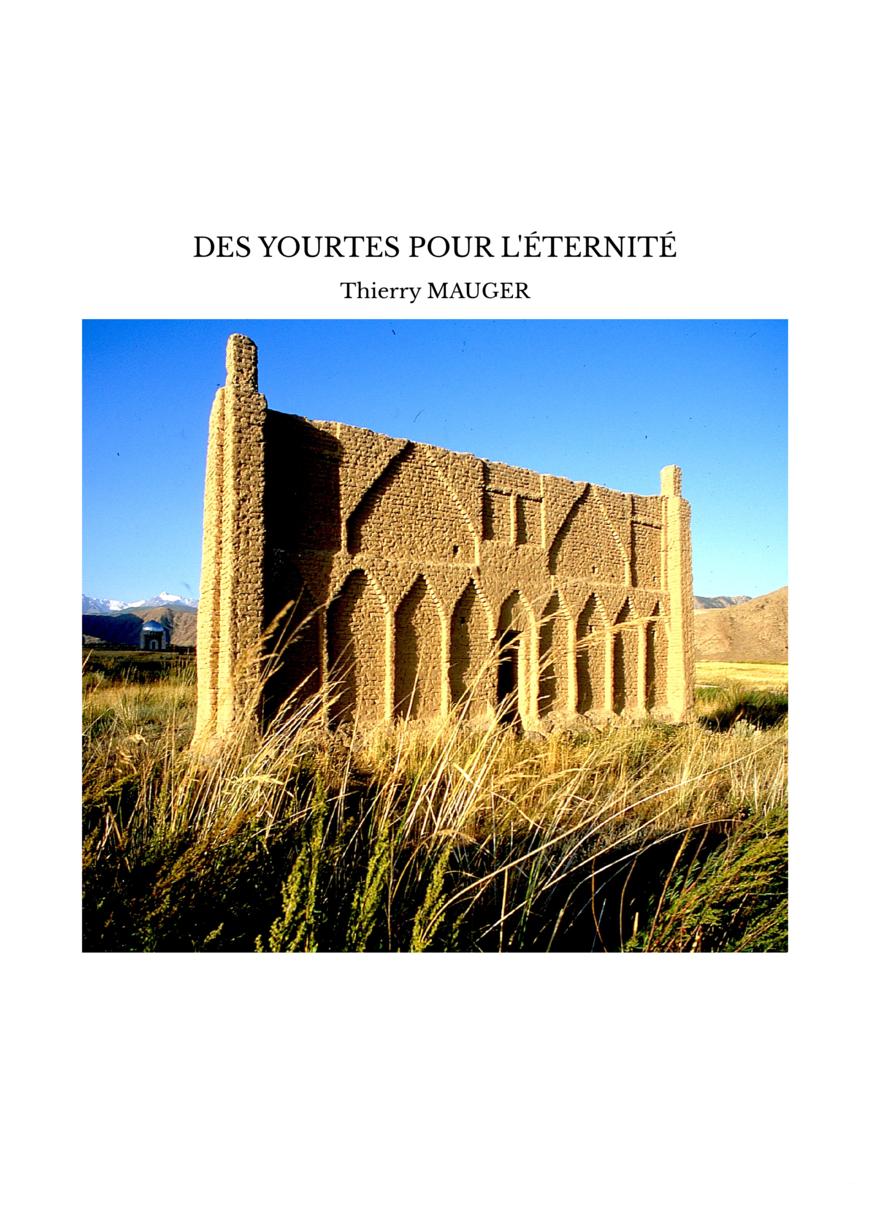 DES YOURTES POUR L'ÉTERNITÉ