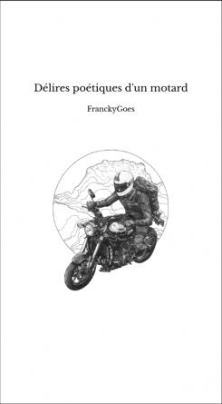 Délires poétiques d'un motard