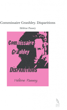 Commissaire Granhley. Disparitions
