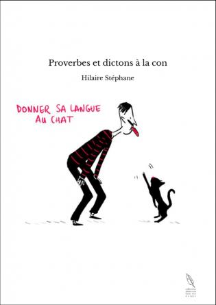 Proverbes et dictons à la con