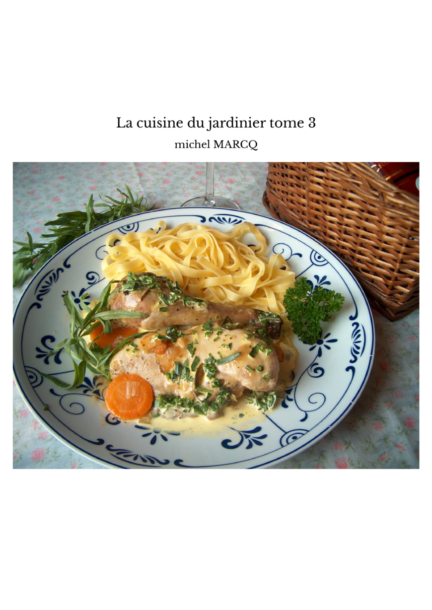 La cuisine du jardinier tome 3