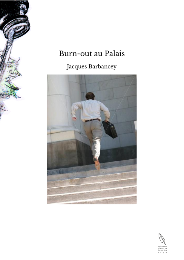 Burn-out au Palais