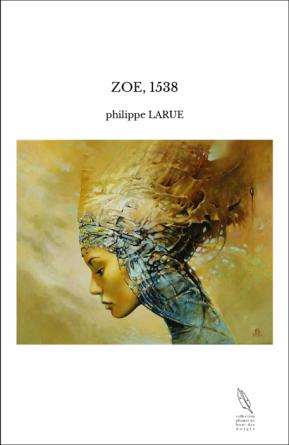 ZOE, 1538