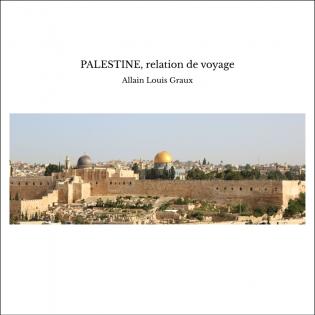 PALESTINE, relation de voyage
