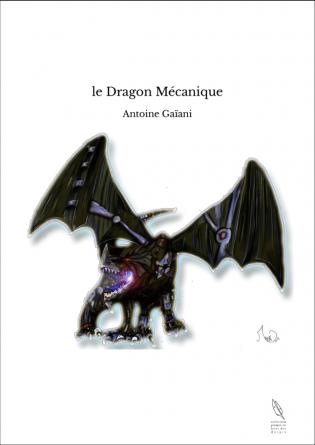 le Dragon Mécanique