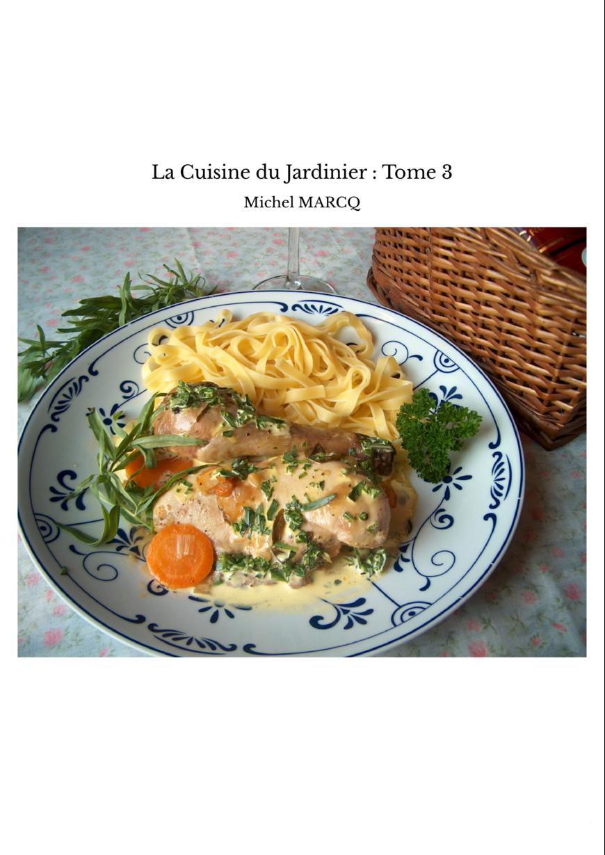 La Cuisine du Jardinier : Tome 3