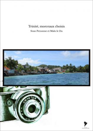 Trinité, morceaux choisis