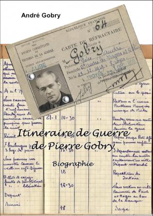 Itinéraire de Guerre de Pierre Gobry