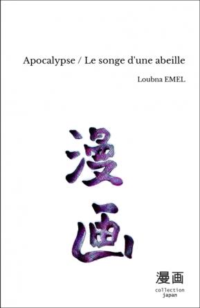 Apocalypse / Le songe d'une abeille