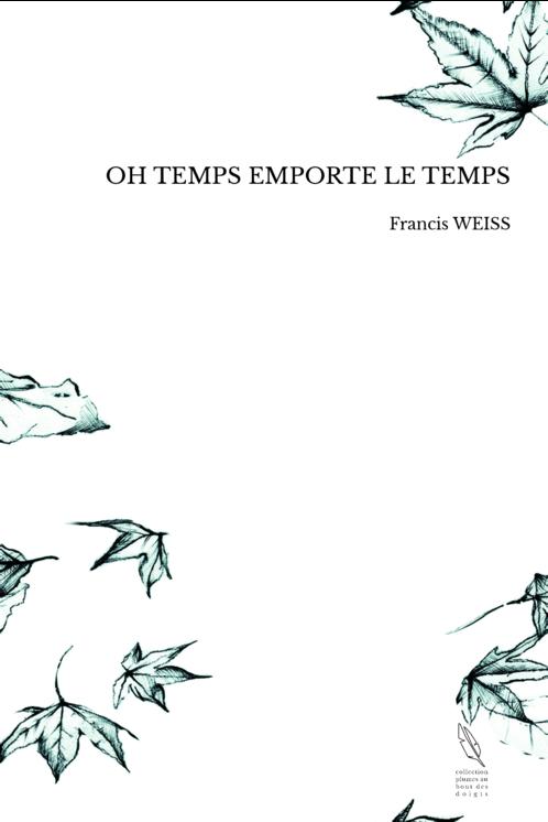 OH TEMPS EMPORTE LE TEMPS