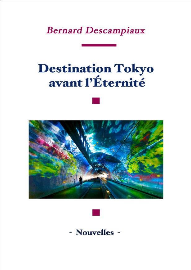Destination Tokyo avant l'Éternité