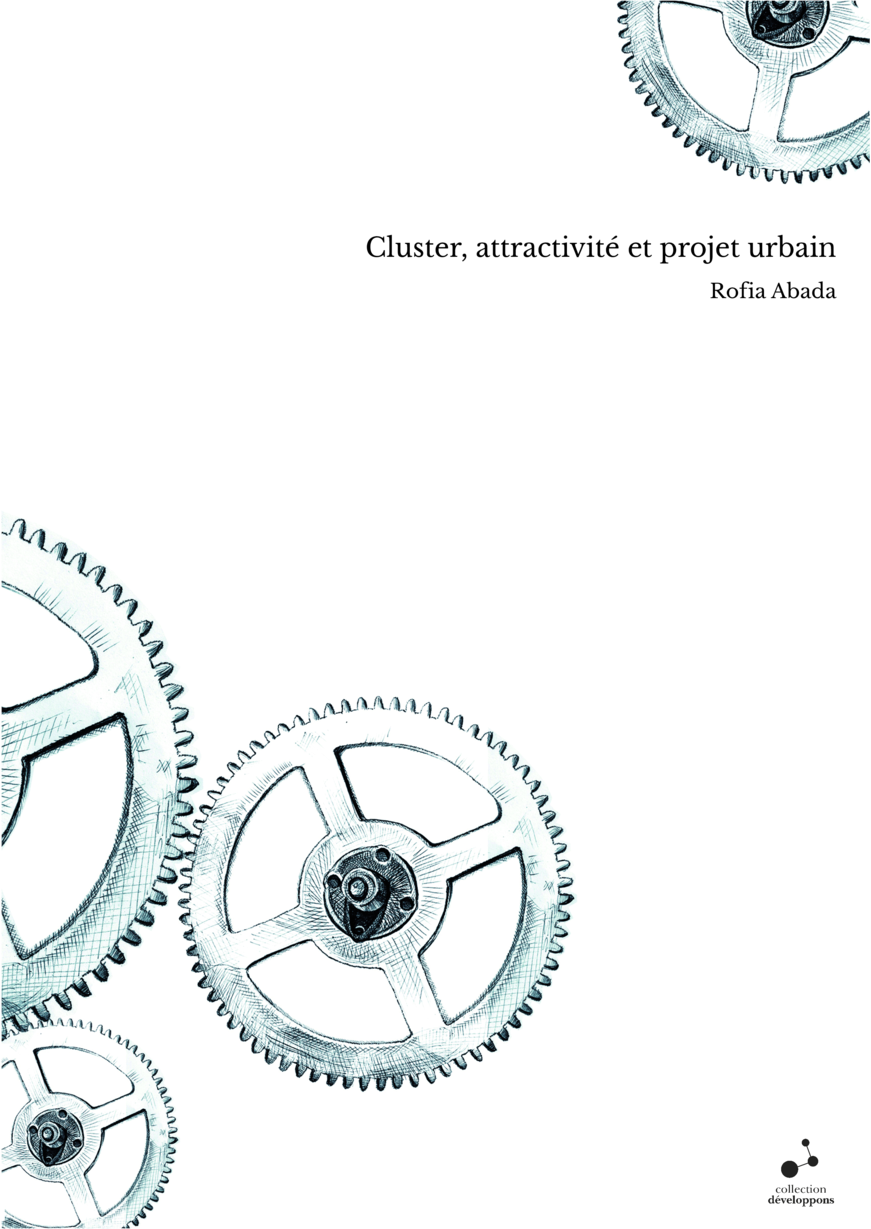 Cluster, attractivité et projet urbain