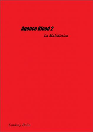 Agence Blood 2 La Malédiction