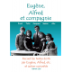 Eugène, Alfred et compagnie