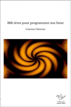 366 rêves pour programmer son futur