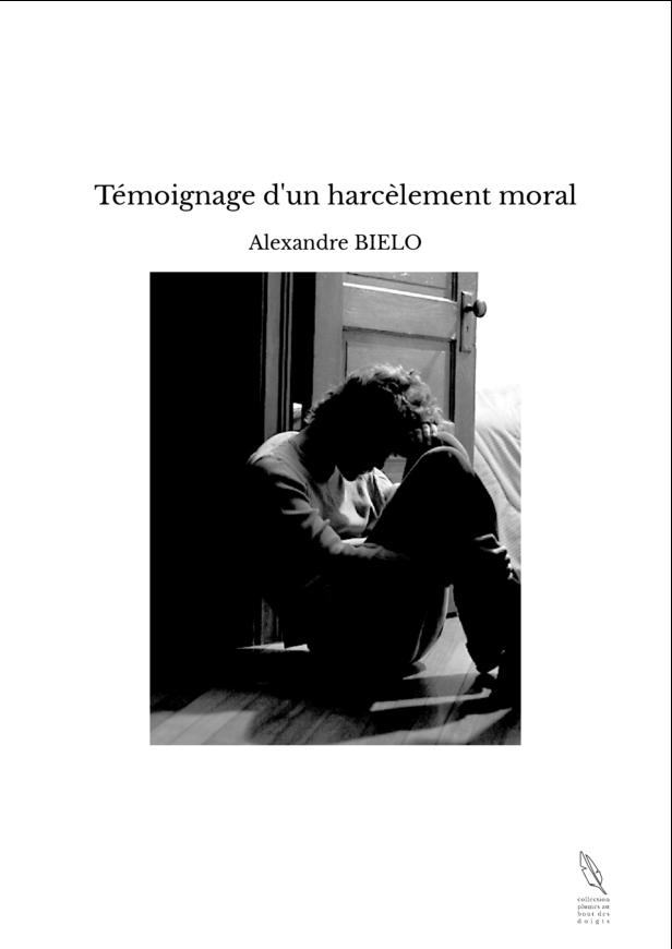 Témoignage d'un harcèlement moral