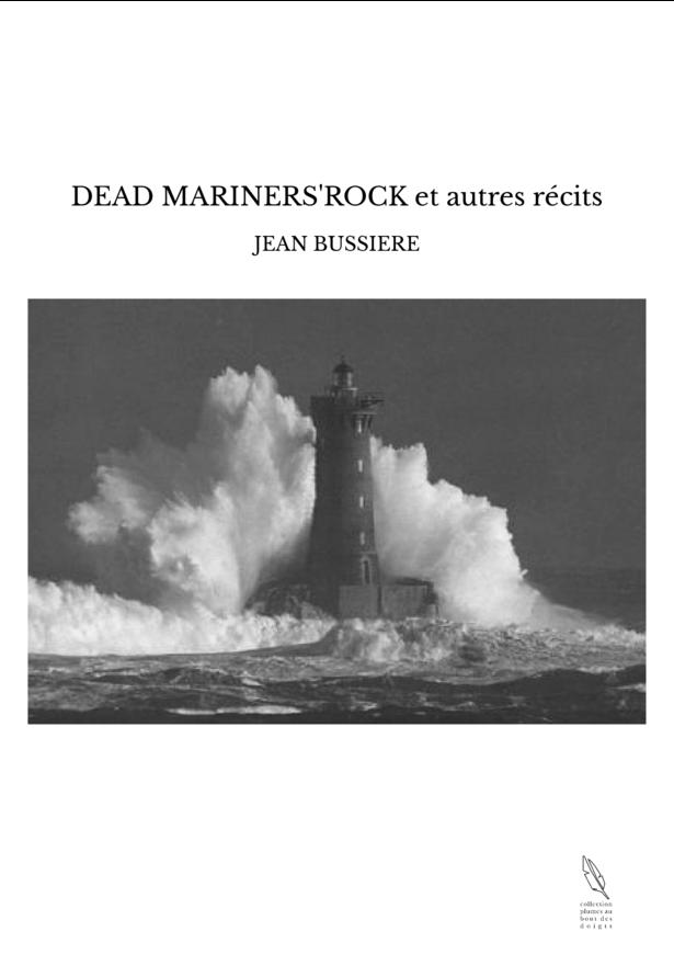 DEAD MARINERS'ROCK et autres récits