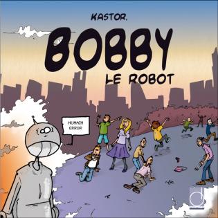 BOBBY LE ROBOT/TOM LE CAFARD