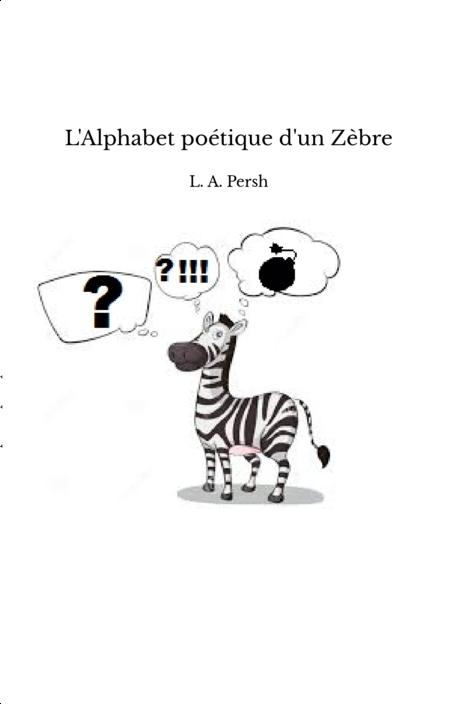 L'Alphabet poétique d'un Zèbre