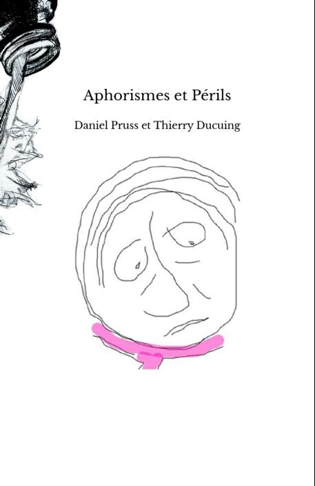 Aphorismes et Périls