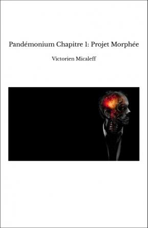 Pandémonium Chapitre 1: Projet Morphée
