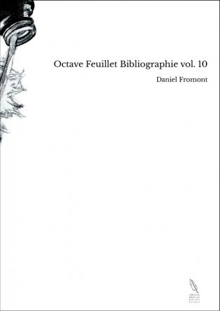 Octave Feuillet Bibliographie vol. 10