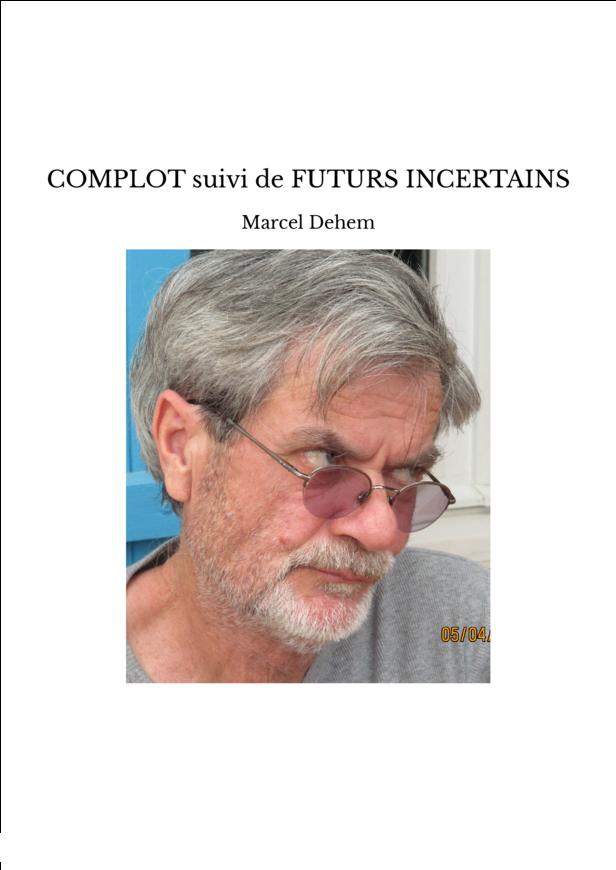 COMPLOT suivi de FUTURS INCERTAINS