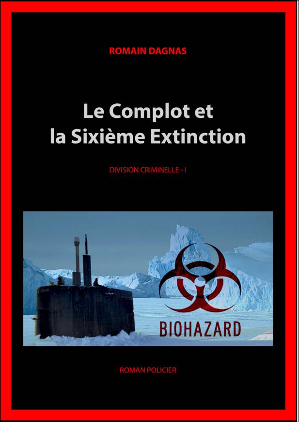 I - Le Complot et la 6ème Extinction
