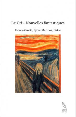 Le Cri - Nouvelles fantastiques