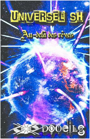 UNIVERSEL SH : Au-delà des rêves