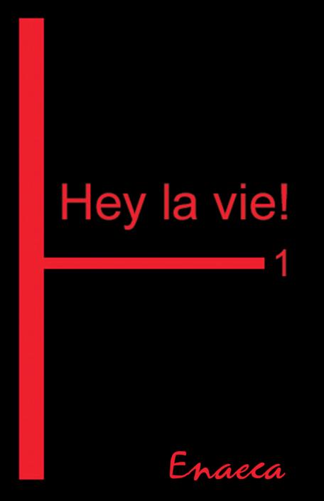 Hey la vie! 1