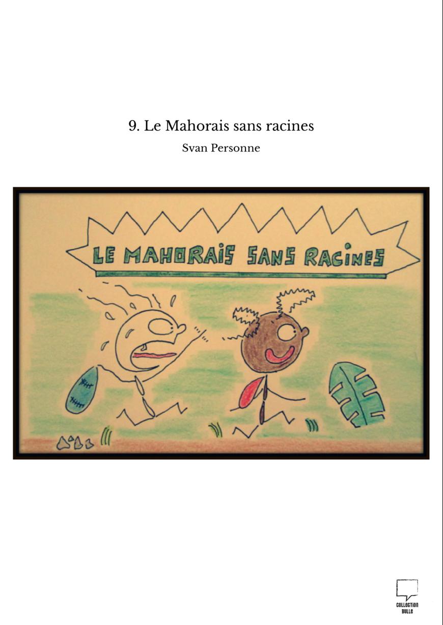 9. Le Mahorais sans racines