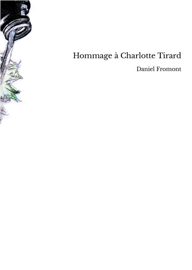 Hommage à Charlotte Tirard