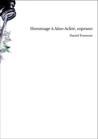 Hommage à Aïno Ackté, soprano