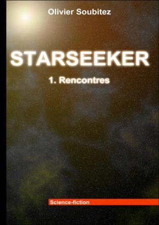 STARSEEKER : 1. RENCONTRES