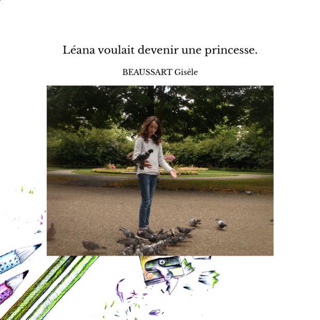 Léana voulait devenir une princesse.