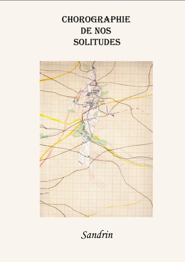 Chorographie de nos solitudes