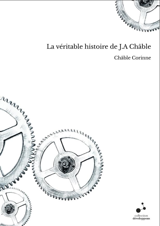 La véritable histoire de J.A Châble