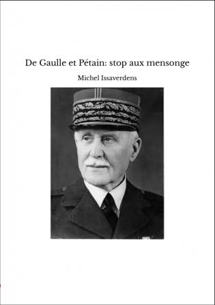 De Gaulle et Pétain: stop aux mensonge