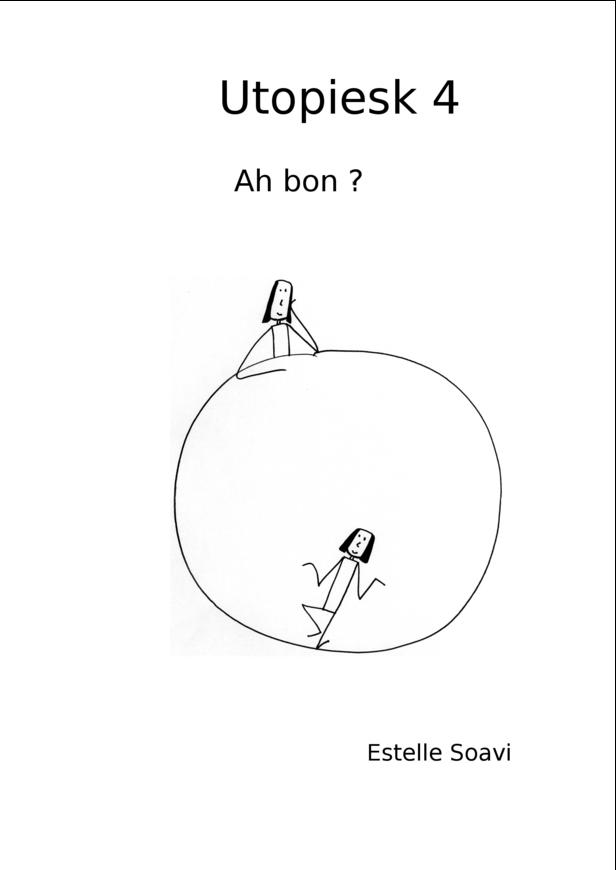 Utopiesk 4 Ah bon ?