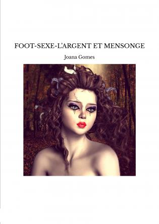 FOOT-SEXE-L'ARGENT ET MENSONGE