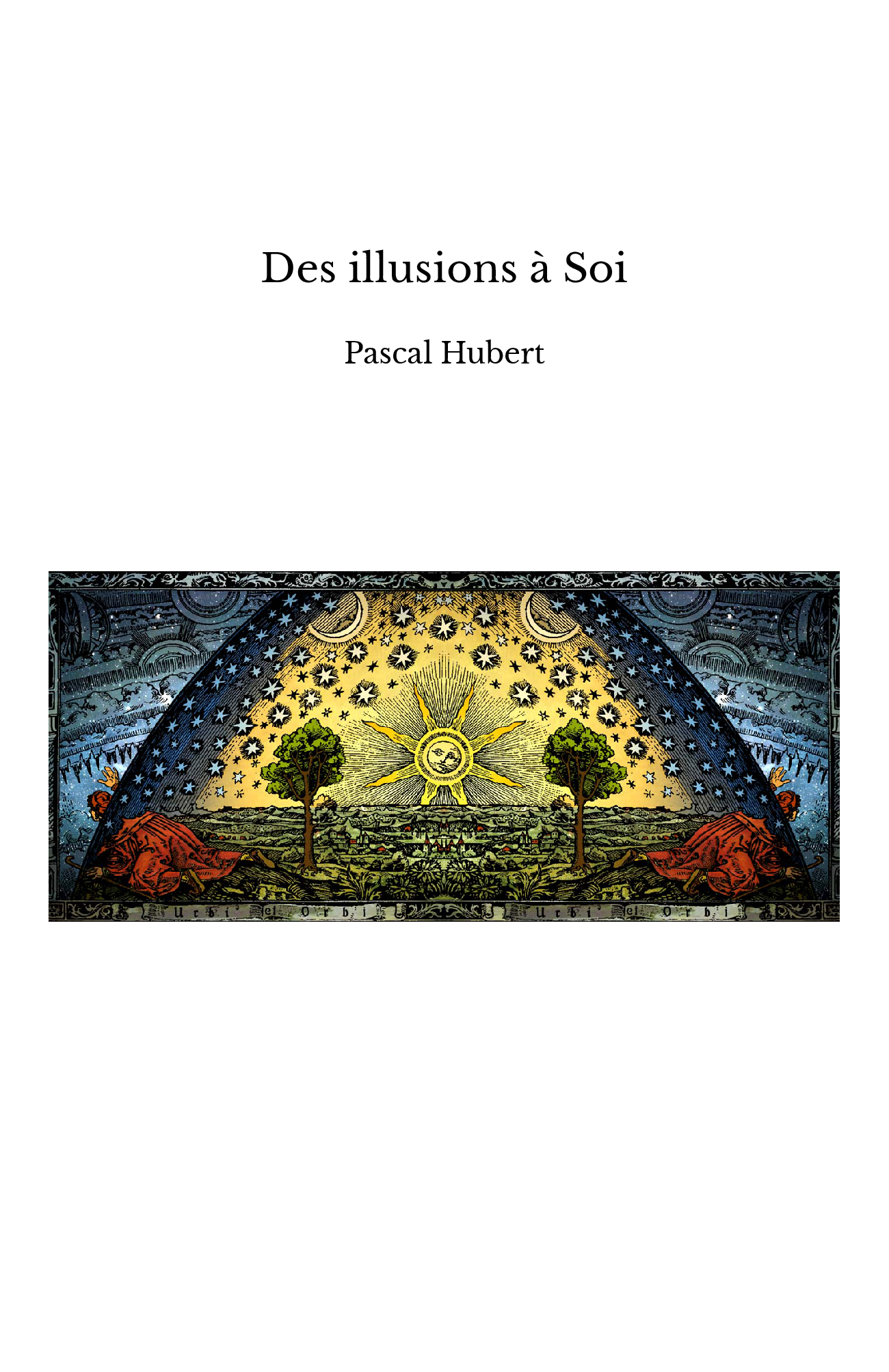 Des illusions à Soi