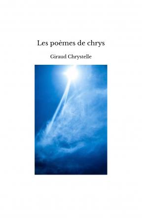Les poèmes de chrys