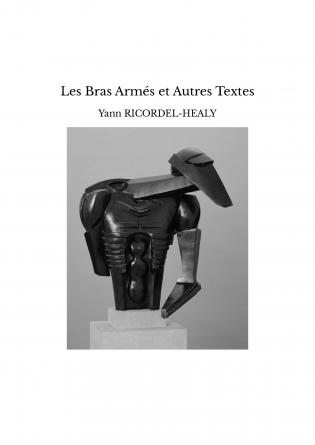 Les Bras Armés et Autres Textes