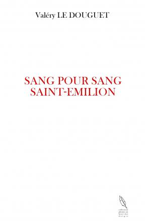 SANG POUR SANG SAINT EMILION